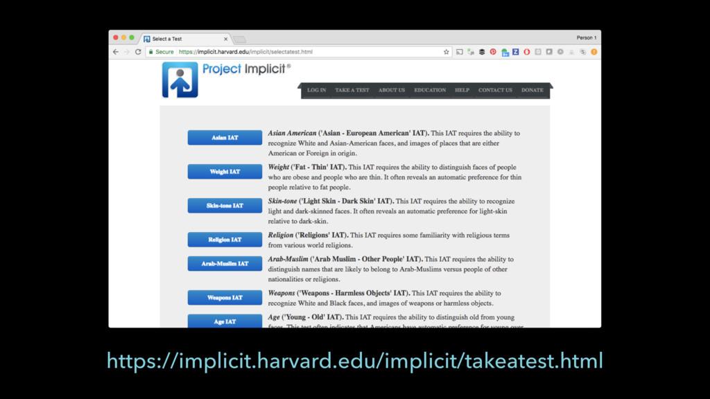 https://implicit.harvard.edu/implicit/takeatest...