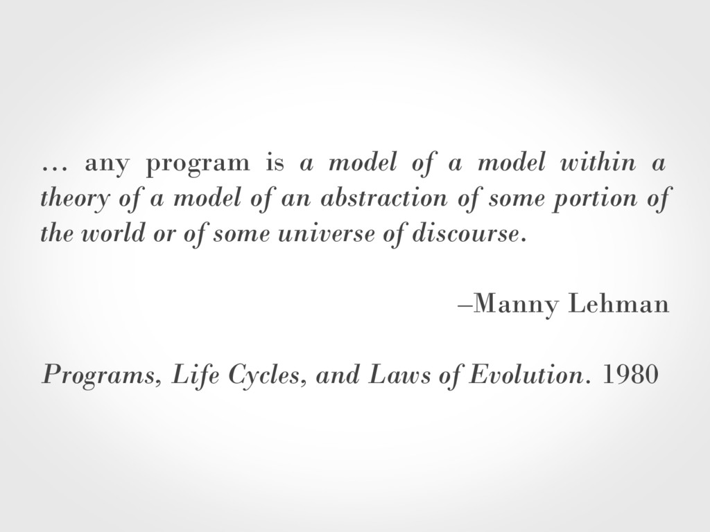 … any program is a model of a model within a th...