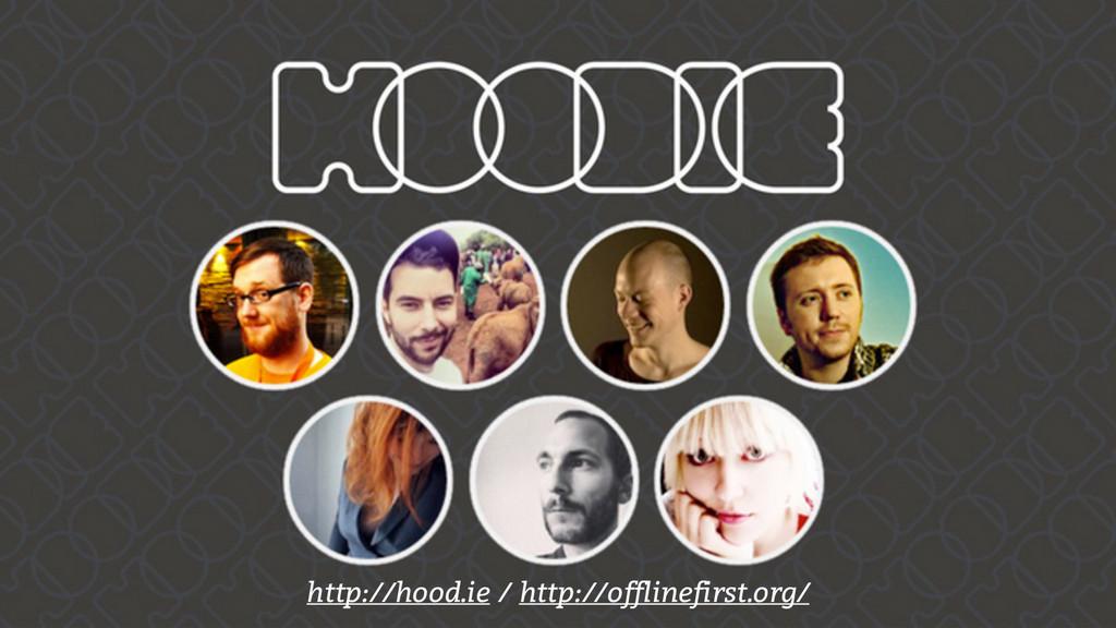 http://hood.ie / http://offlinefirst.org/