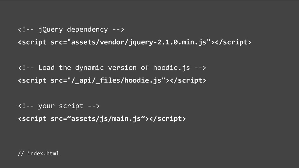 "<!-- jQuery dependency --> <script src=""assets/..."