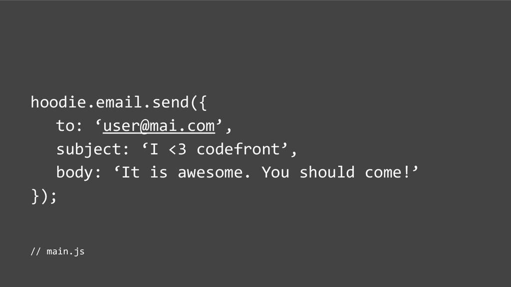 hoodie.email.send({ to: 'user@mai.com', subject...