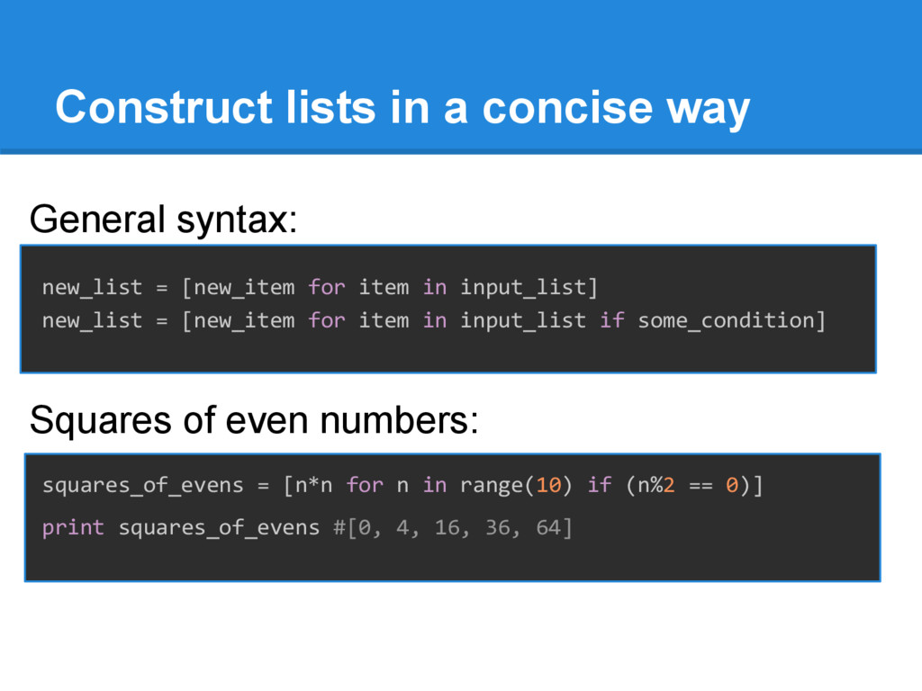 Construct lists in a concise way General syntax...