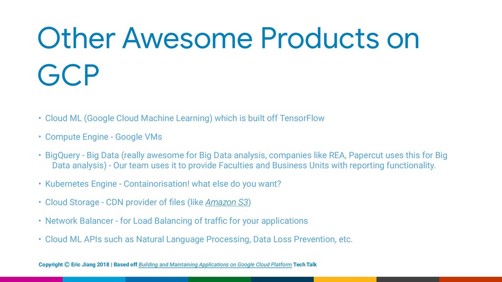 Other Awesome Products on GCP • Cloud ML (Googl...