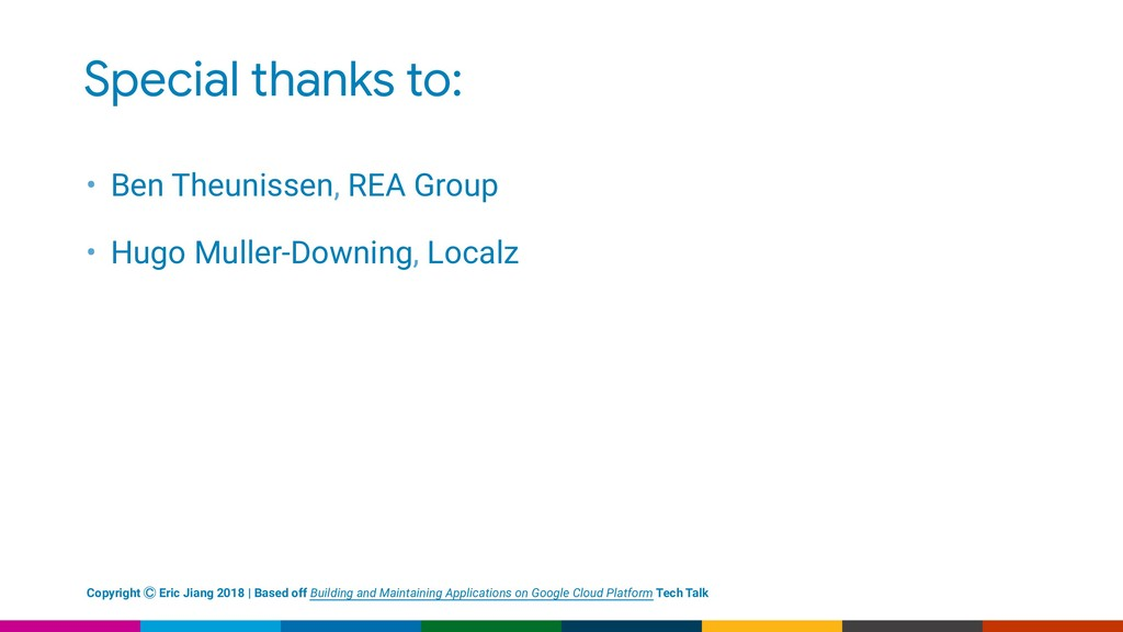 Special thanks to: • Ben Theunissen, REA Group ...