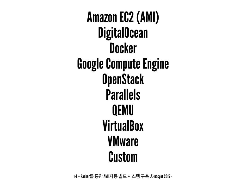 Amazon EC2 (AMI) DigitalOcean Docker Google Com...