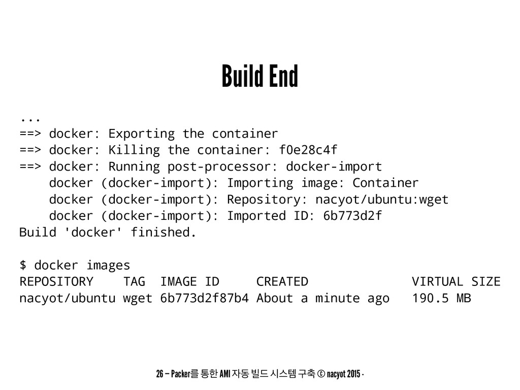 Build End ... ==> docker: Exporting the contain...