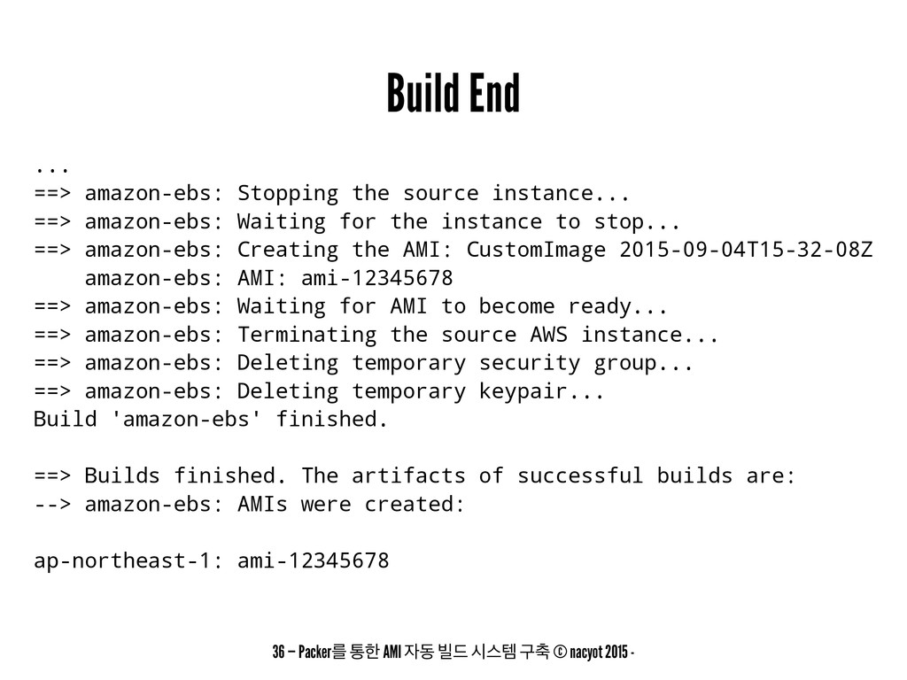 Build End ... ==> amazon-ebs: Stopping the sour...