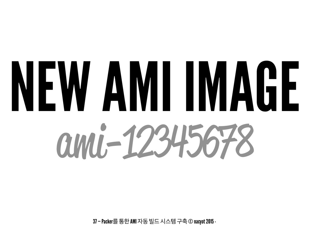 NEW AMI IMAGE ami-12345678 37 — Packerܳ ాೠ AMI ...