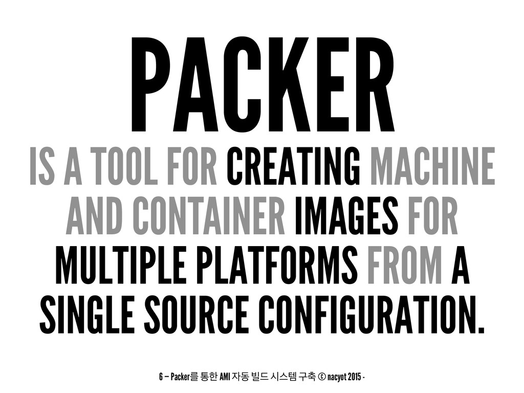 PACKER IS A TOOL FOR CREATING MACHINE AND CONTA...