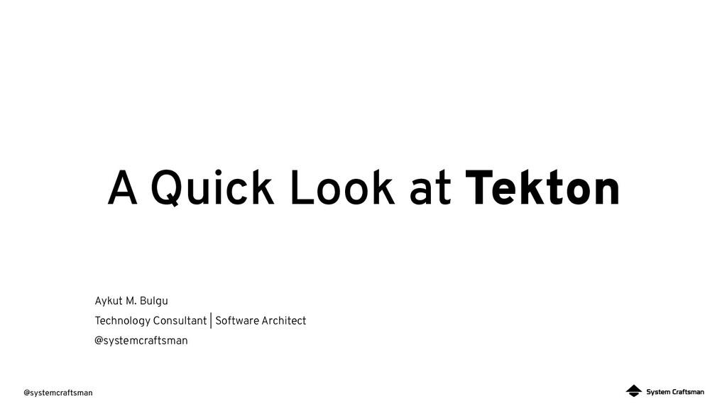 @systemcraftsman A Quick Look at Tekton Aykut M...