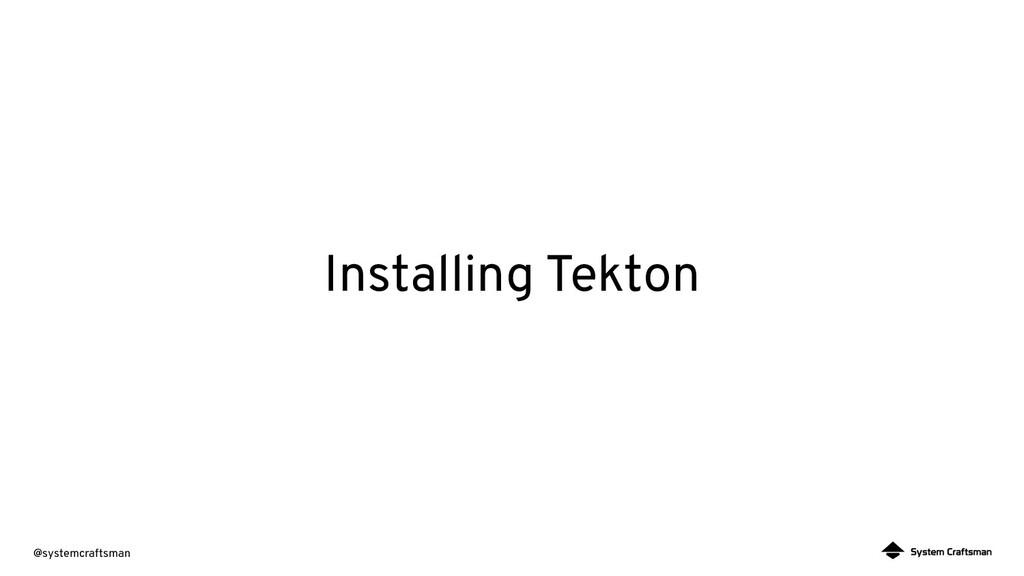 @systemcraftsman Installing Tekton