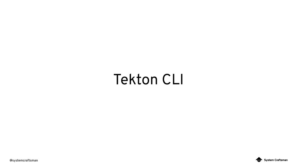 @systemcraftsman Tekton CLI