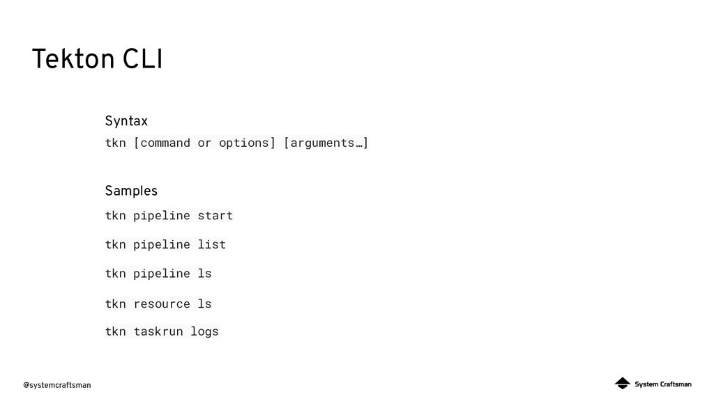 @systemcraftsman Tekton CLI tkn [command or opt...