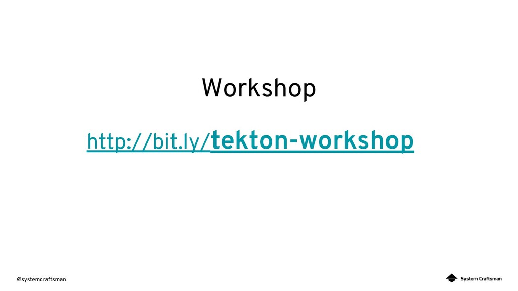 @systemcraftsman Workshop http://bit.ly/tekton-...