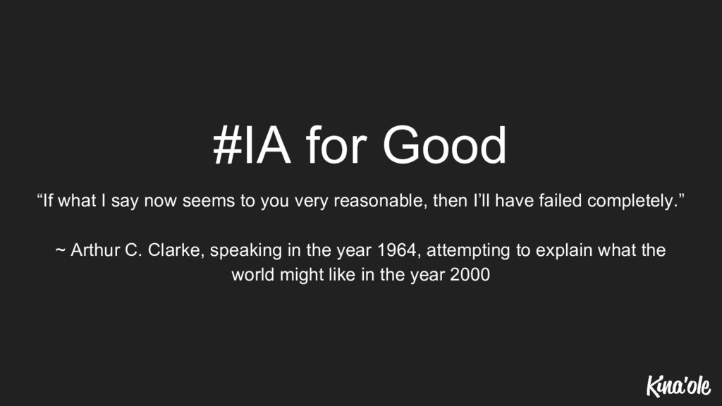 "#IA for Good ""If what I say now seems to you ve..."