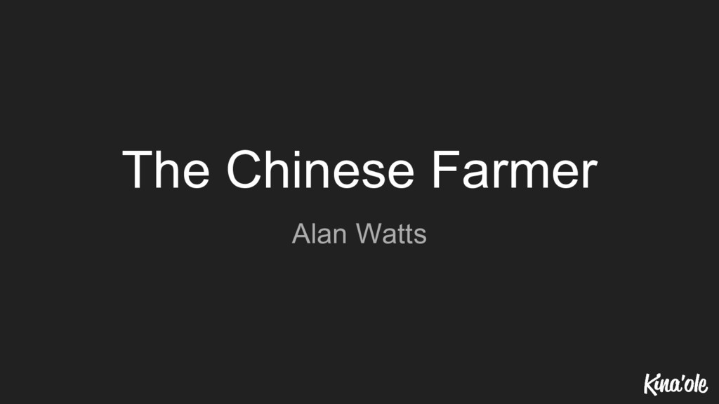 The Chinese Farmer Alan Watts