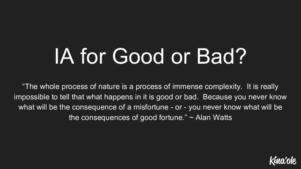 "IA for Good or Bad? ""The whole process of natur..."