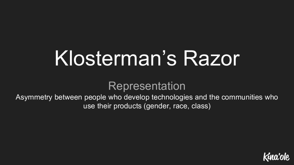 Klosterman's Razor Representation Asymmetry bet...