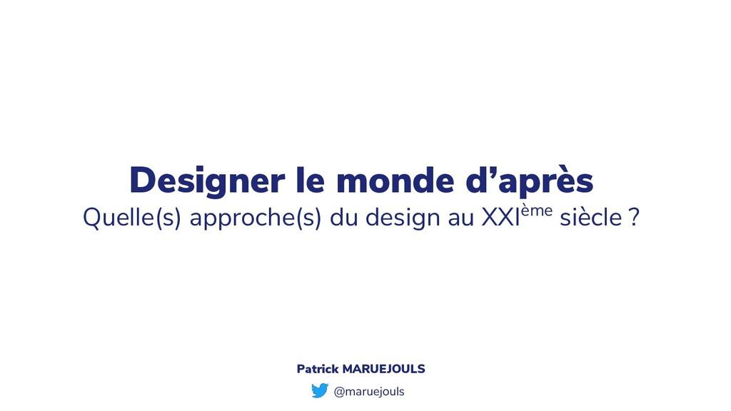 Designer le monde d'après Quelle(s) approche(s)...