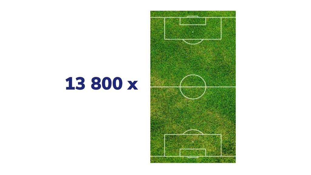13 800 x