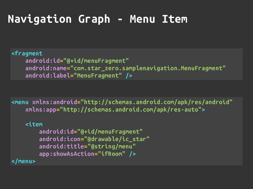 Navigation Graph - Menu Item <fragment android:...