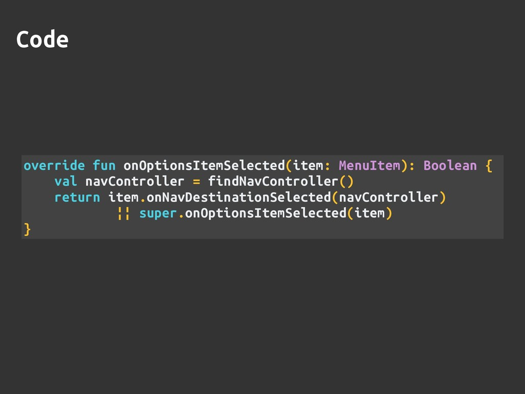 Code override fun onOptionsItemSelected(item: M...