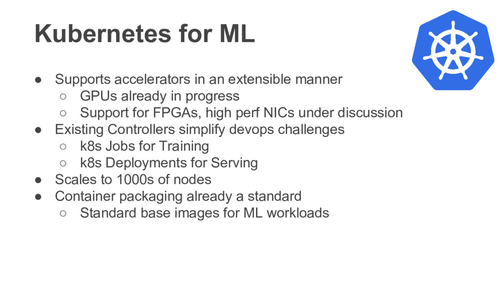 Kubernetes for ML ● Supports accelerators in an...