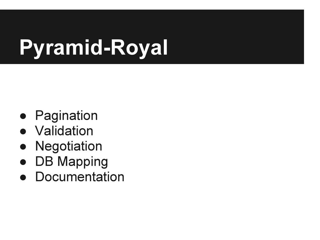 Pyramid-Royal ● Pagination ● Validation ● Negot...
