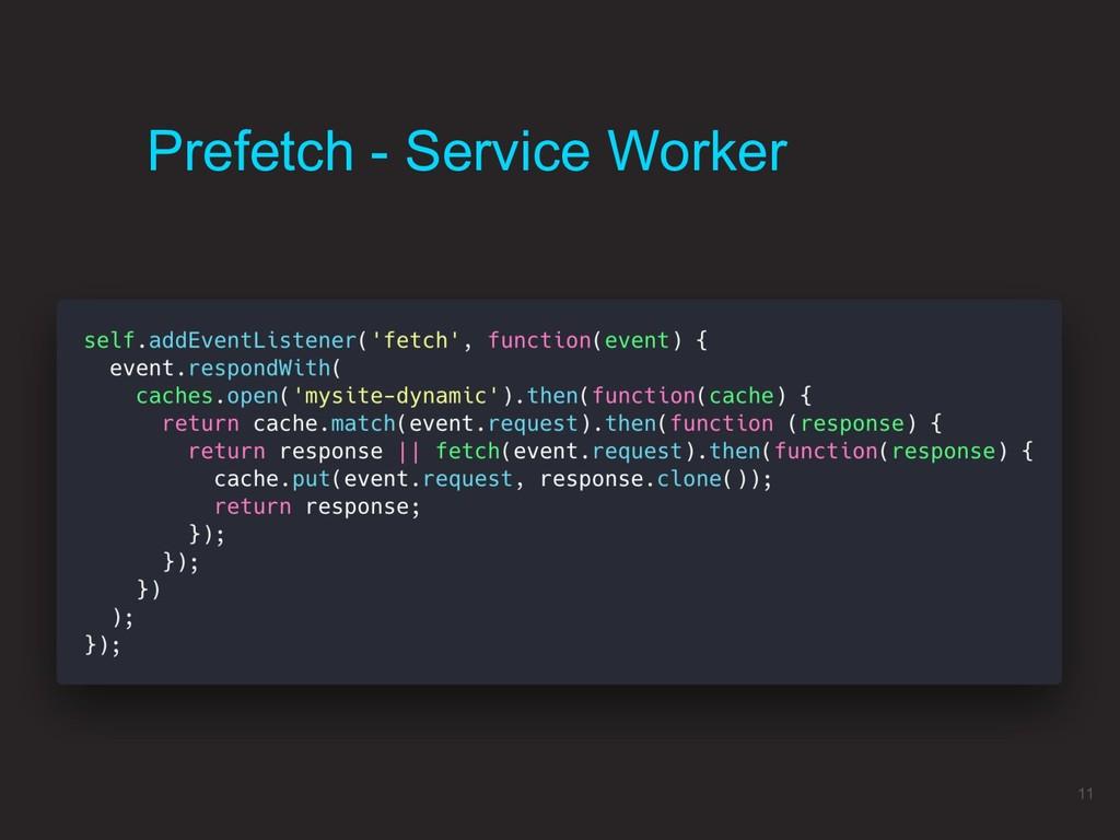 Prefetch - Service Worker 11