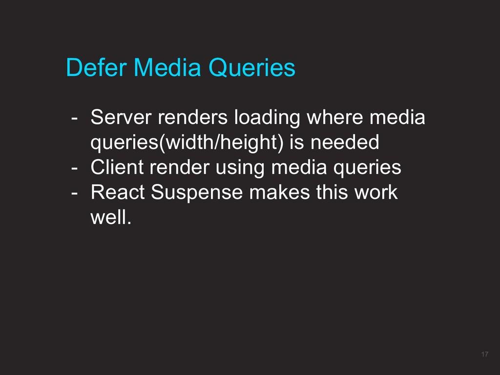 Defer Media Queries 17 - Server renders loading...