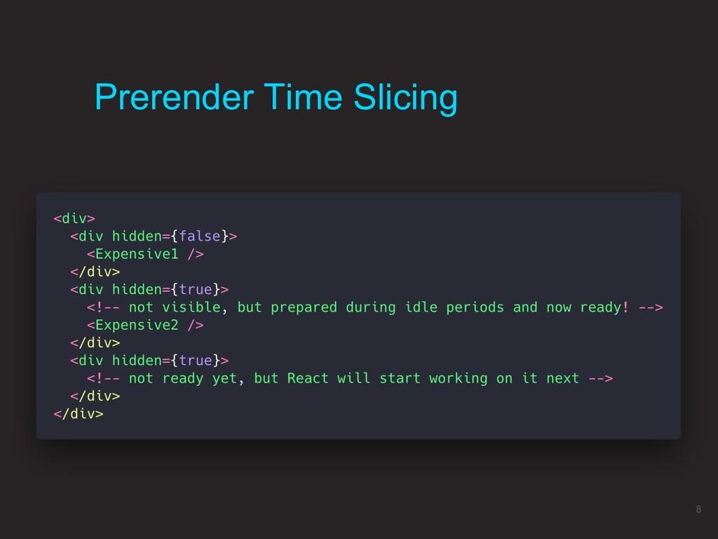 Prerender Time Slicing 8