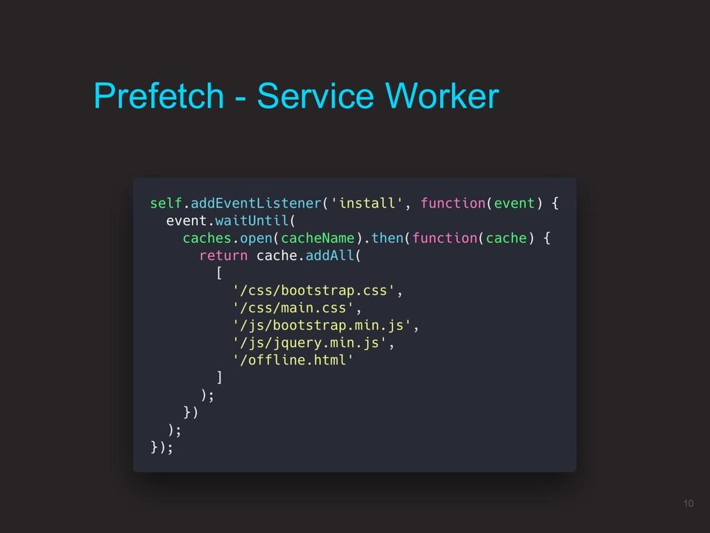 Prefetch - Service Worker 10