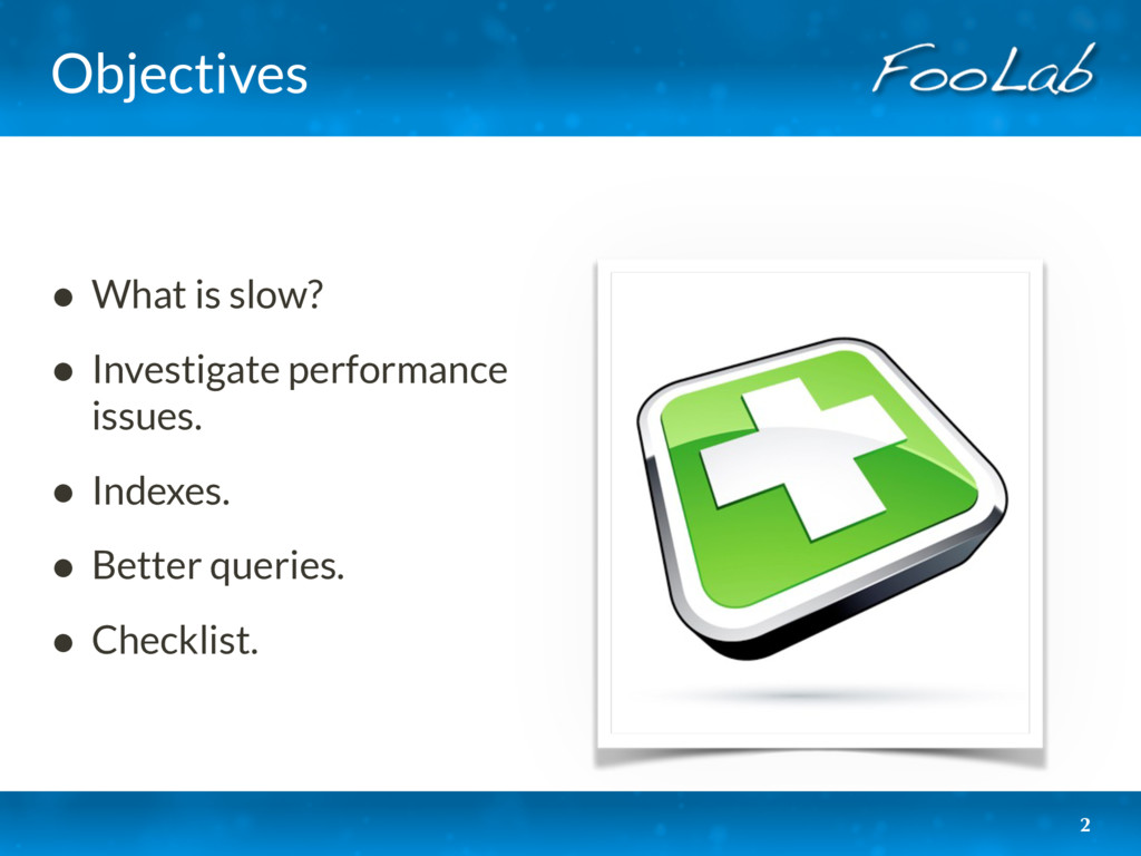 Objectives • What is slow? • Investigate perfor...