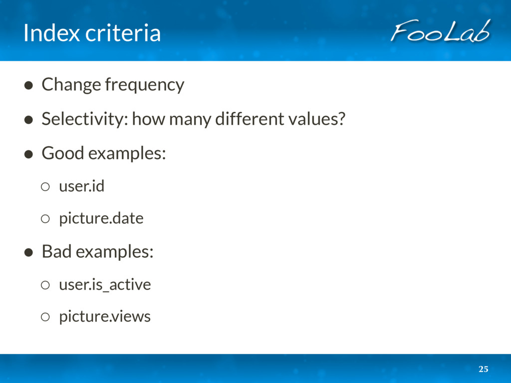 Index criteria 25 • Change frequency • Selectiv...
