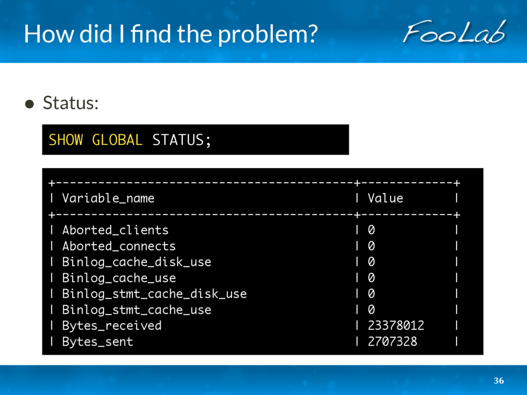 How did I find the problem? 36 • Status:    ...