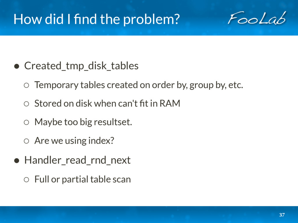 How did I find the problem? 37 • Created_tmp_dis...