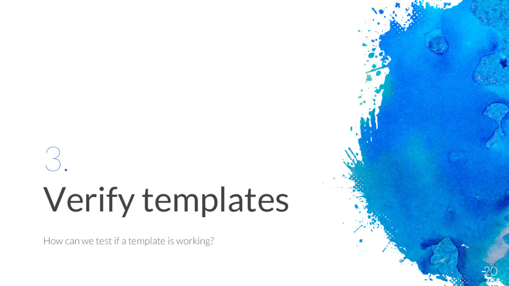 3. Verify templates How can we test if a templa...
