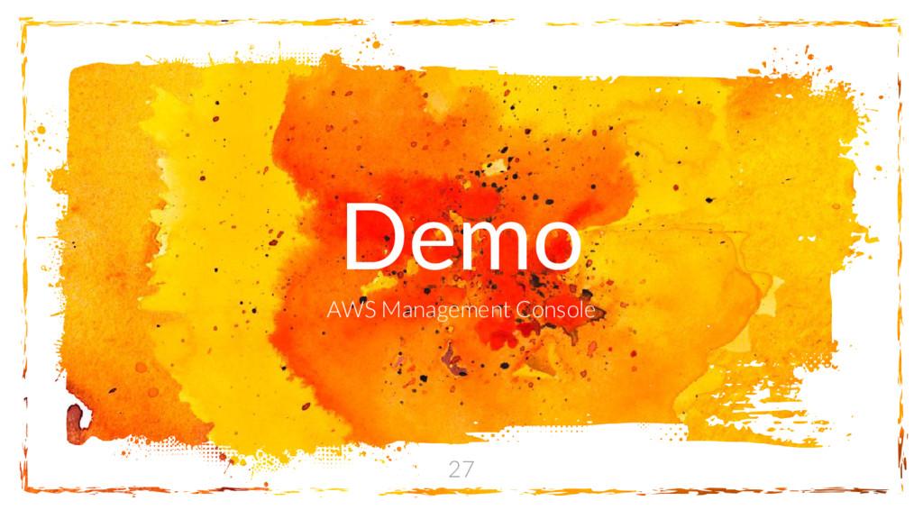 Demo AWS Management Console 27