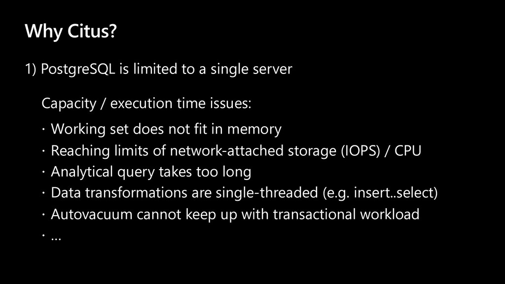 Why Citus? Capacity / execution time issues: ž ...