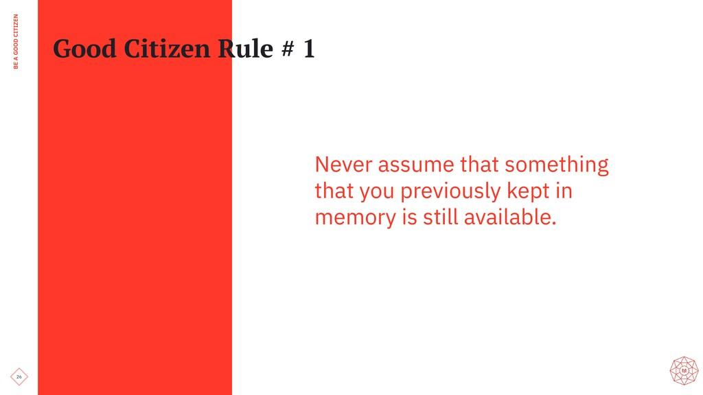 26 BE A GOOD CITIZEN Good Citizen Rule # 1 Neve...