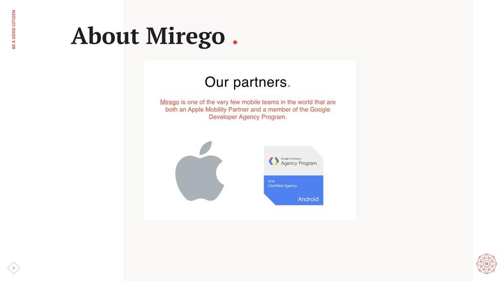 BE A GOOD CITIZEN 5 About Mirego .