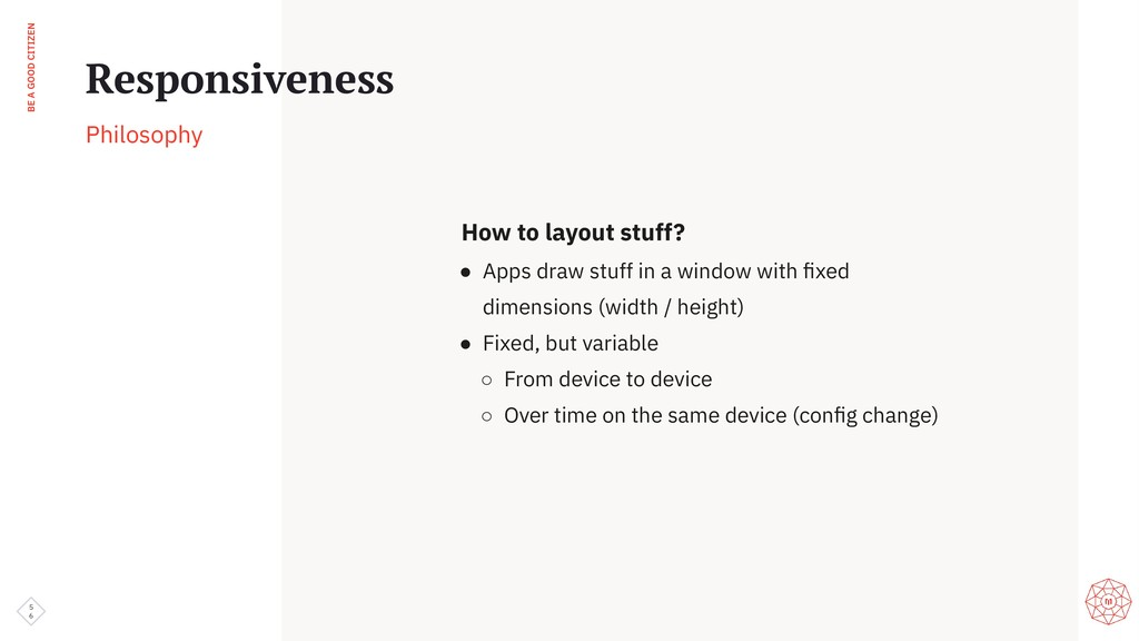 BE A GOOD CITIZEN How to layout stuff? ● Apps d...