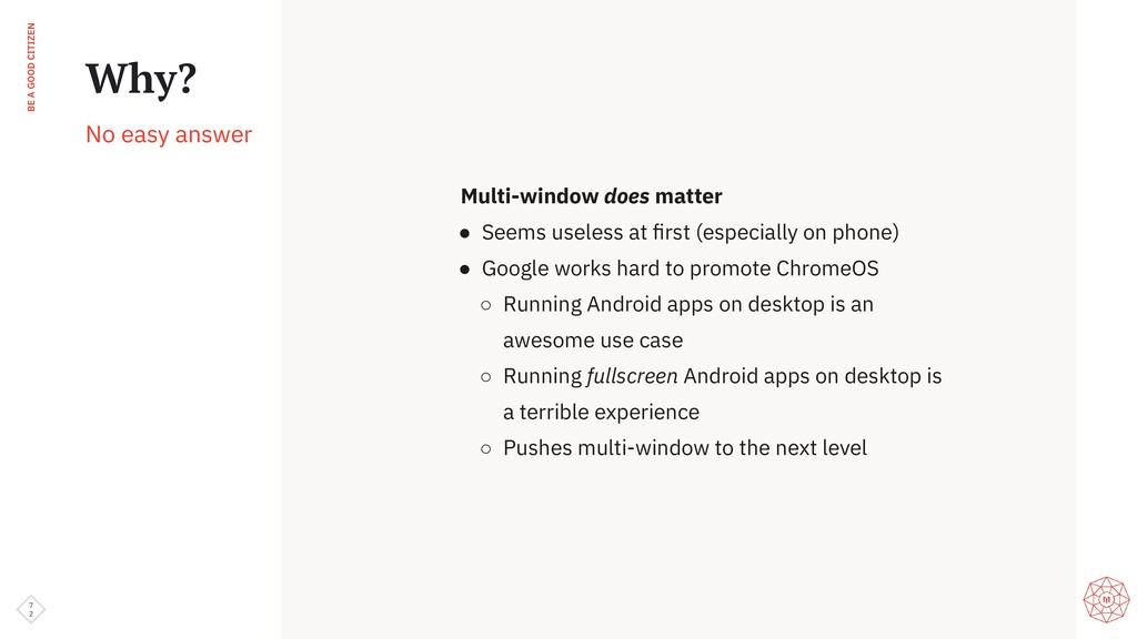 BE A GOOD CITIZEN Multi-window does matter ● Se...