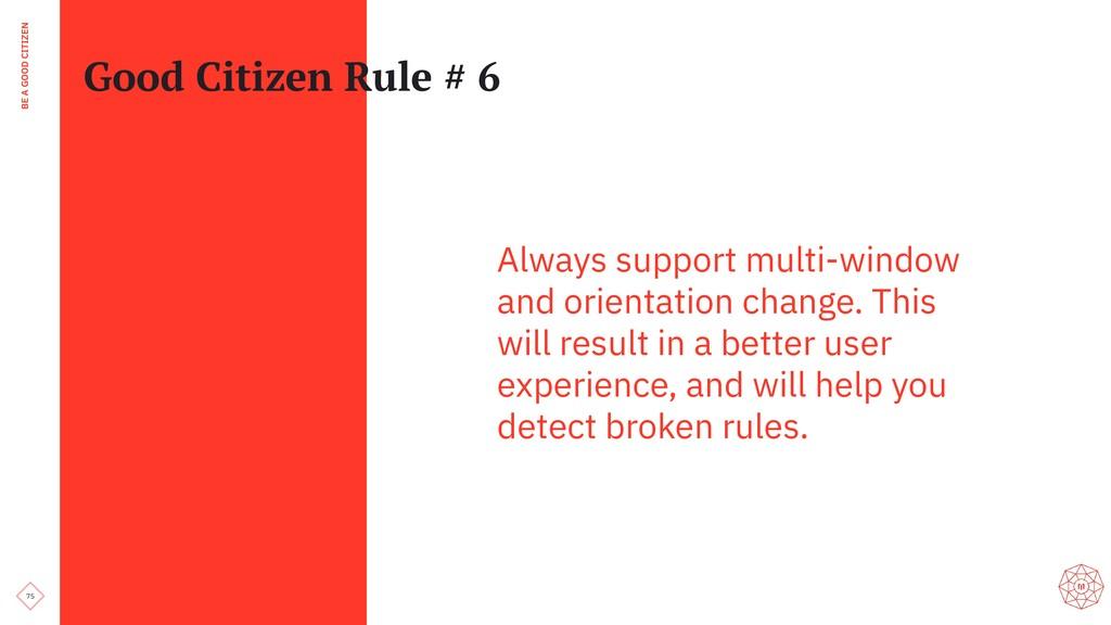 75 BE A GOOD CITIZEN Good Citizen Rule # 6 Alwa...