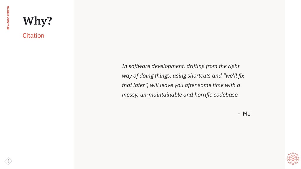 BE A GOOD CITIZEN In software development, drif...