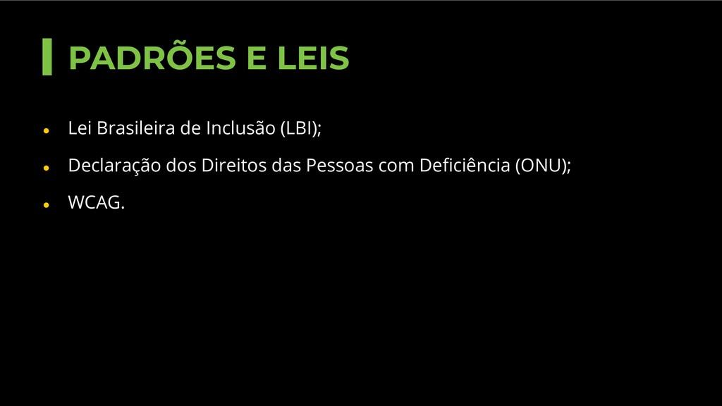● Lei Brasileira de Inclusão (LBI); ● Declaraçã...