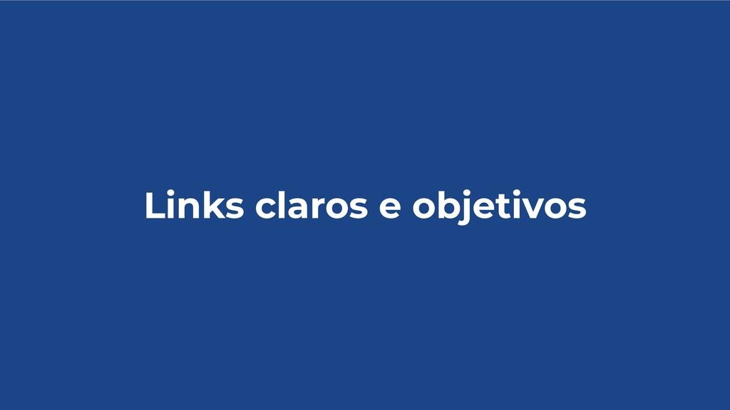 Links claros e objetivos