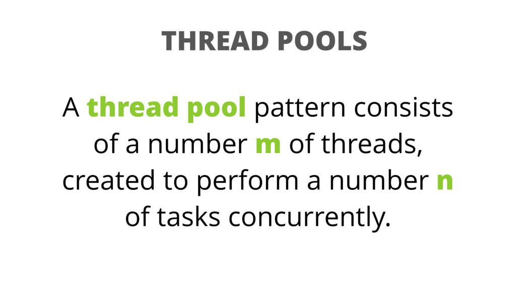 THREAD POOLS A thread pool pattern consists of ...