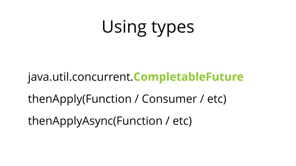Using types java.util.concurrent.CompletableFut...