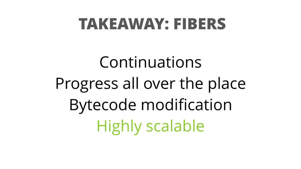 TAKEAWAY: FIBERS Continuations Progress all ove...